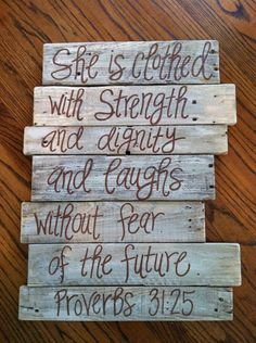 Proverbs 31:25 white washed with brown font APPROXIMATE size in inches: Each pallet is made with care. Every piece is unique and different