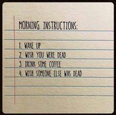 Morning instructions