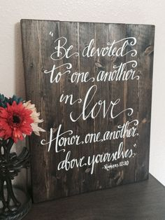 "Wedding sign idea - wooden sign with love quote ""Be devoted to one another in love. Honor, one another above yourself."" {Courtesy of Etsy}"