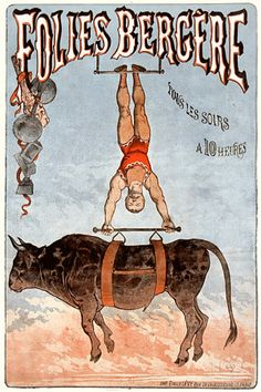 Strongman on trapeze with bull at the Folies Bergere.  1884. Vintage French sideshow poster http://www.vintagevenus.com.au/products/vintage_poster_print-c442