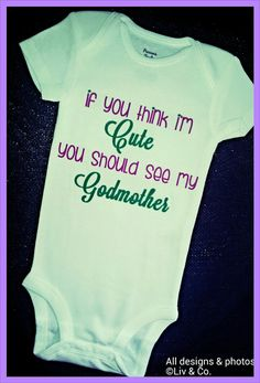 Hey, I found this really awesome Etsy listing at https://www.etsy.com/listing/166114751/godmother-onesie-bodysuit-romper-and