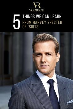 Harvey is a respected lawyer, known as 'the best closer in New York City.' 'What would Harvey Do' is a mantra worth keeping in mind. Here are the lessons we can learn from the one and only Harvey Specter.