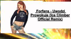 Forfans - Uwodzi Prowokuje (Ice Climber Official Remix) 2015