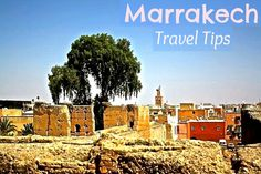 Things to do in Marrakech. Going next week!!!!