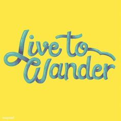 Live to wander quote on background | premium image by rawpixel.com Creative Typography, Typography Quotes, Typography Letters, Typography Design, Logo Design, Lettering, Web Design, Design Art, Free Vector Illustration