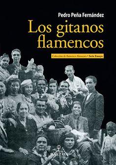 Los gitanos flamencos - Pedro Peña Pedro Peña Fernández - 23,00 €