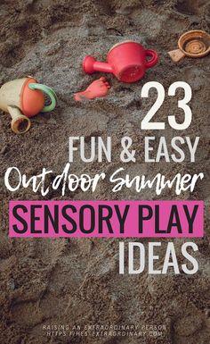 23 Fun & Easy Outdoor Summer Sensory Play Ideas - Low Prep & No Prep ways to enjoy sensory activities outside this summer with your sensory kiddos - #Summer #SummerBucketList #SensoryPlay #SensoryActivities #SensoryBins #ParentingTips #PlayTherapy #Autism #ADHD #SPD
