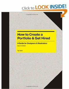 How to Create a Portfolio & Get Hired: A Guide for Graphic Designers & Illustrators: Amazon.co.uk: Fig Taylor: Books