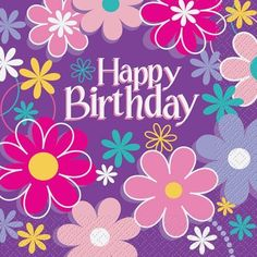 Blossoms Flowers Happy Birthday Party Napkins x 16 Party Supplies Happy Birthday Text, Happy Birthday Wishes Cards, Happy Birthday Flower, Happy Birthday Pictures, Birthday Blessings, Free Birthday Greetings, Birthday Cards Images, Garden Birthday, Birthday Love