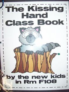 Kissing Hand Class Book....I always did this and sent them home the first day but also cute to put into a book.