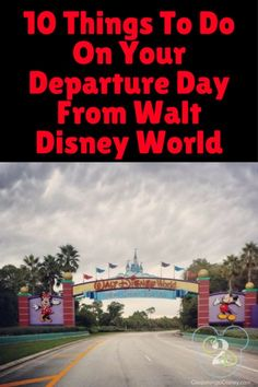 10 different things to do on your departure day at Walt Disney World