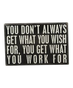 Look at this 'What You Work For' Wall Sign on #zulily today!