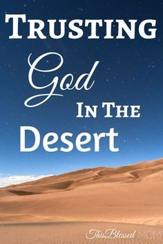 Has your faith been shaken? Are you questioning The Lord's plans for you? Follow God's lead through the desert, and trust that He will bring you through.