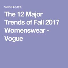 The 12 Major Trends of Fall 2017 Womenswear - Vogue