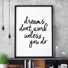 Dreams Don't Work Unless You Do http://www.amazon.com/dp/B017088ZAQ  motivational poster word art print black white inspirational quote motivationmonday quote of the day motivated type swiss wisdom happy fitspo inspirational quote