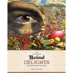 JUXTAPOZ BOOK-IN THE LAND OF RETINAL DELIGHTS