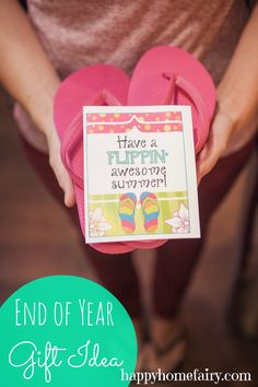Flip Flop End of the Year Gift. Free printable. with a possible pedicure gift card!