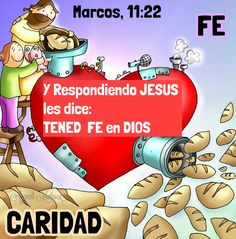 ARACELI MALPICA- Posters : MARCOS 11:22 Marcos, 11:22 - Y respondiendo Jesús, les dice: Tened fe en Dios.
