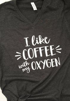 Gilmore Girls Shirt - I Like Coffee With My Oxygen