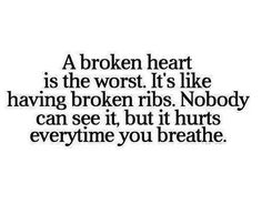 Inspirational quotes. Broken heart quotes. Heart Ache. Sadness. Loneliness. Depression. Breakups