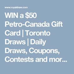 WIN a $50 Petro-Canada Gift Card | Toronto Draws | Daily Draws, Coupons, Contests and more! | RoyalDraw.com