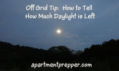 How to Tell How Much Daylight is Left   Apartment Prepper   #prepbloggers #skills