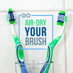 TO KEEP BACTERIA OFF of toothbrushes, the ADA recommends setting them in an upright position and allowing them to air-dry until used again.