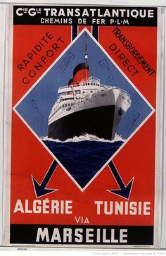 Compagnie générale transatlantique... Algérie Tunisie via Marseille... : [affiche] / [non identifié]