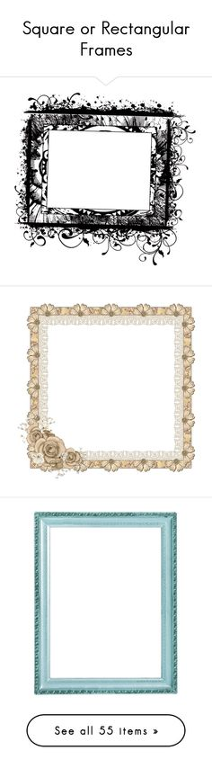 """""""Square or Rectangular Frames"""" by thewafflingfamily ❤ liked on Polyvore featuring frames, backgrounds, borders, marcos, effects, picture frame, cornici, fillers, picture frames and outline"""