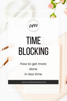 Productivity | Time Management Time Blocking is a powerful tool that will increase your productivity. Learn how to use this time management method to help you reach your goals!