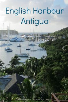 English Harbour, Antigua - Caribbean beaches, boating, history, dining