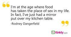 Rodney Dangerfield Sex Quote