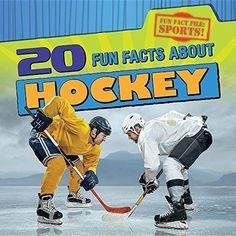 20 Fun Facts about Hockey (Fun Fact File: Sports!)