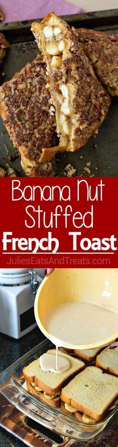 Banana Nut Stuffed French Toast - Sweet and sticky bananas stuffed into french toast and covered in chopped nuts. A fun, yet easy breakfast that the whole family will love! ~ https://www.julieseatsandtreats.com