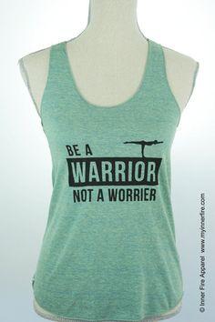 BE A WARRIOR NOT A WORRIER - Yoga Tank Top