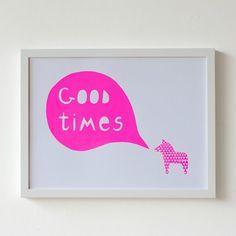A3 Good Times Neon Pink Screen Print