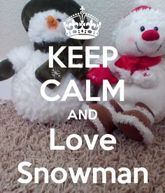 KEEP CALM AND Love Snowman - KEEP CALM AND CARRY ON Image Generator