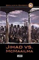 €5 Jihad vs. McMaailma – Benjamin Barber – kirjat – Rosebud.fi