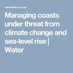 Managing coasts under threat from climate change and sea-level rise | Water