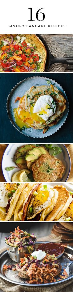 Fact: You can eat pancakes any time of day. And if you haven't eaten pancakes for dinner, we strongly suggest you give it a try. Here are 16 savory recipes that might encourage you.