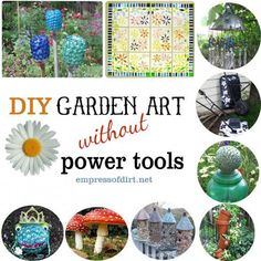 These are all garden art ideas you can make w/out power tools, using recycled items.  Courtesy of the Empress of Dirt on Homealk.