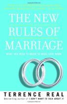 Read Now The New Rules of Marriage: What You Need to Know to Make Love Work, Author Terrence Real Saving Your Marriage, Save My Marriage, Marriage And Family, Marriage Advice, Broken Marriage, Life Advice, Relationship Repair, Difficult Relationship, Relationship Books