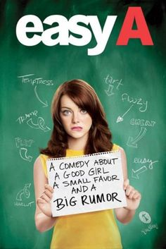 Easy A I LOVE this movie  Buy it watch it  Love it  (Staring Emma Stone)