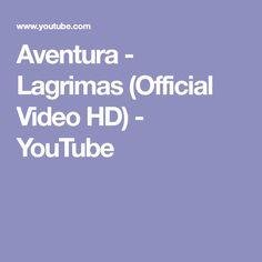 Aventura - Lagrimas (Official Video HD) - YouTube