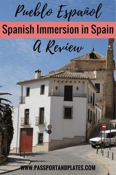 Forget about the traditional Spanish courses. Take your Spanish from mal to mejor with Spanish immersion in Spain with Pueblo Español! | http://passportandplates.com