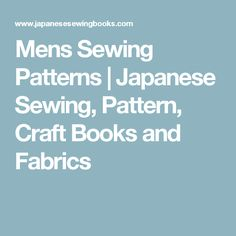 Mens Sewing Patterns | Japanese Sewing, Pattern, Craft Books and Fabrics