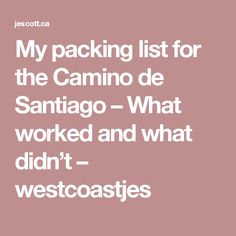 My packing list for the Camino de Santiago – What worked and what didn't – westcoastjes