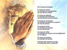 Een beantwoord gebed: Ik vroeg om kracht en God gaf me moeilijkheden om me sterk te maken. Ik vroeg om wijsheid en God gaf me problemen om me te leren ze op te lossen. Ik vroeg om voorspoed en God gaf me hersens en spieren om mee te werken. enz... zie afbeelding