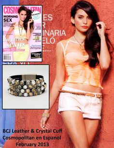 Cosmopolitan en Espanol Feb 2013 Issue features Blue Candy jewelry Leather & Crystal Cuff http://stores.bluecandyjewelry.com/-strse-752/Faceted-Crystal-Leather-Cuff/Detail.bok