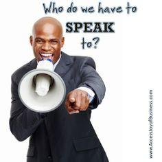 Who do we have to speak to here? ~ Simone Milasas, www.accessjoyofbusiness.com